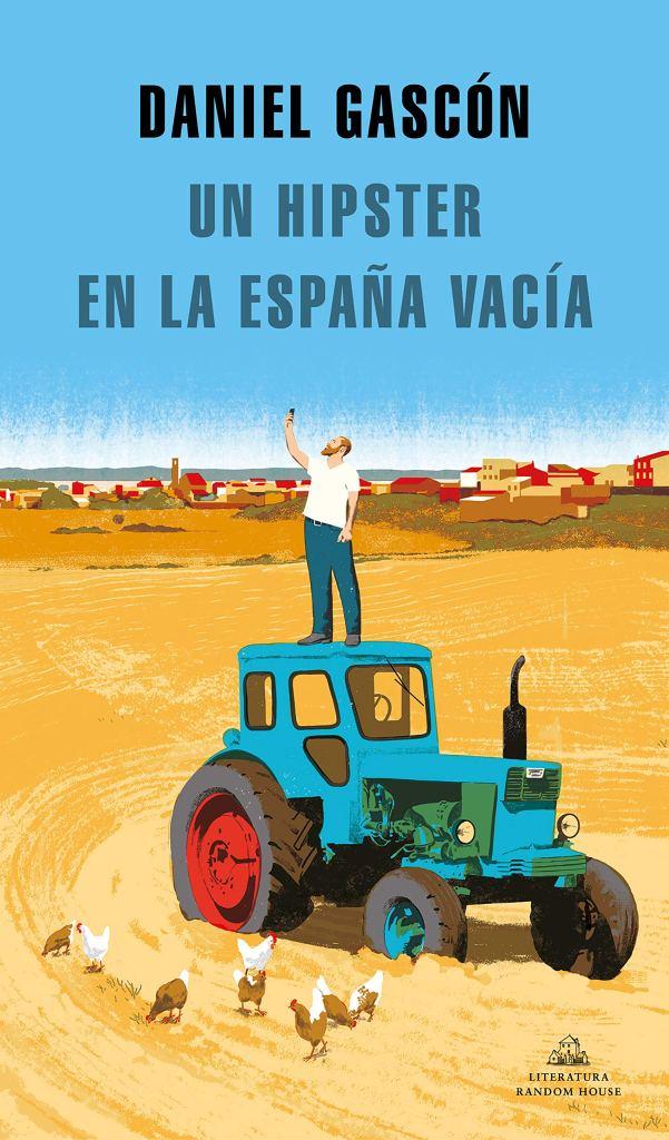 'Un hipster en la España vacía' (Literatura Random House, 2020), de Daniel Gascón.